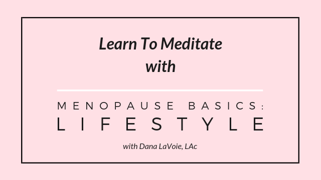 meditate with menopause basics lifestyle