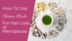 chinese herbs for hair loss at menopause