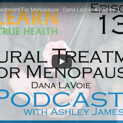 learn true health menopause podcast with ashley james and dana lavoie