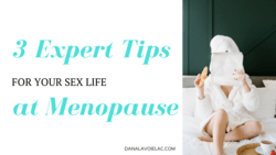 3 tips for a great sex life at menopause
